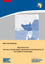 Why peace fails: The case of South Sudan's Agreement on the Resolution of the Conflict in South Sudan